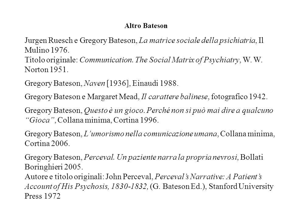 Gregory Bateson, Naven [1936], Einaudi 1988.